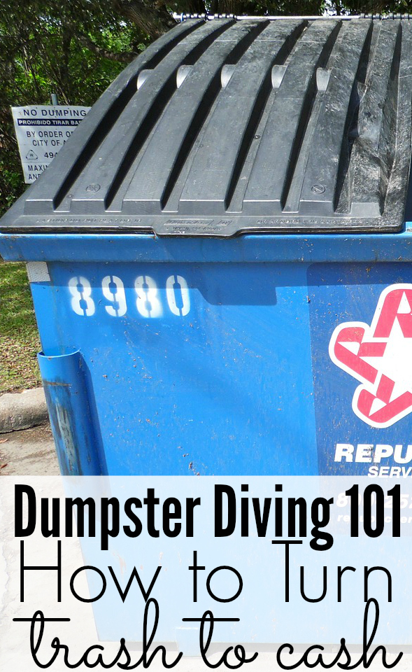 Dumpster Diving 101 How to Turn Trash to Cash