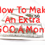 How To Make An Extra $500 A Month