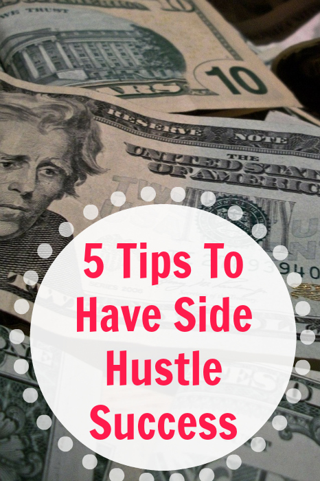 5 Tips To Have Side Hustle Success