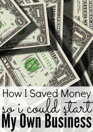 How I Saved Money So I Could Start My Own Business #howisave